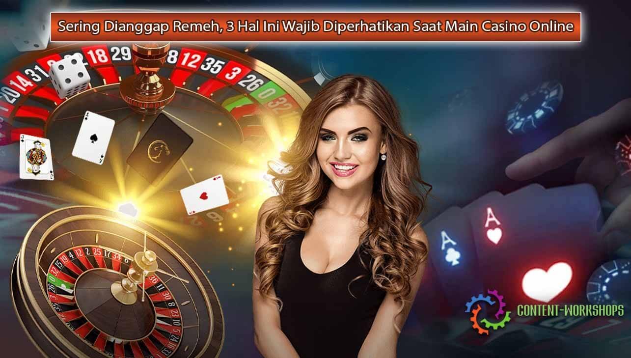 Sering-Dianggap-Remeh-3-Hal-Ini-Wajib-Diperhatikan-Saat-Main-Casino-Online